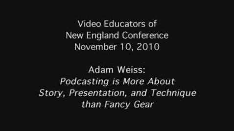 Thumbnail for entry Adam Weiss: Podcasting