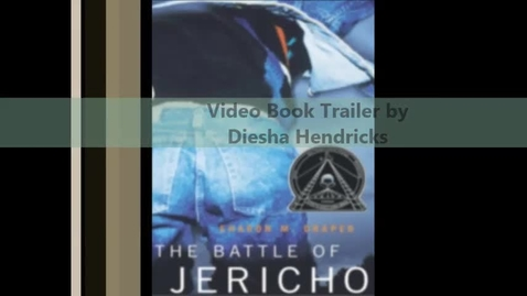 Thumbnail for entry The Battle of Jericho by Sharon Draper Video Book Trailer By Diesha Hendricks