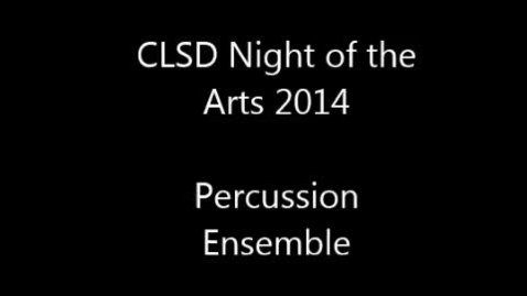 Thumbnail for entry 2014 Clay Night of the Arts - Percussion Ensemble