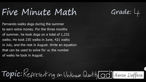 Thumbnail for entry 4th Grade Math Representing an Unknown Quantity