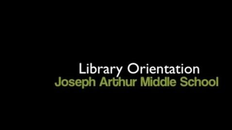 Thumbnail for entry Joseph Arthur Middle School Library Orientation