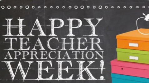 Thumbnail for entry Teacher Appreciation Week