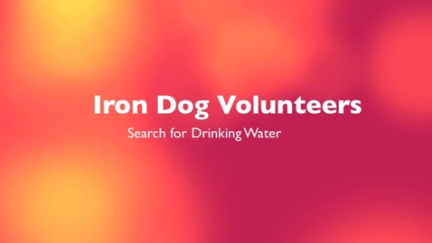 Thumbnail for entry Iron Dog Volunteers Search for Drinking Water