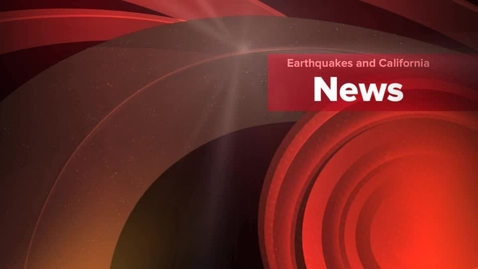 Thumbnail for entry California and Earthquakes