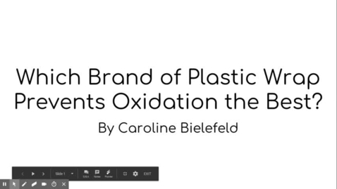 Thumbnail for entry Which Brand of Plastic Wrap Prevents Oxidation the Best?