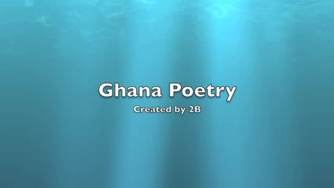 Thumbnail for entry Ghana Poetry by 2B