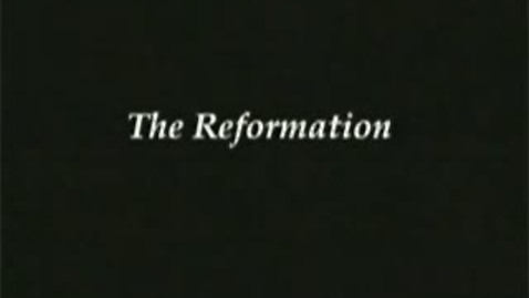Thumbnail for entry The Reformation