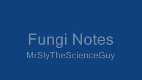 Thumbnail for entry Fungi Lecture and Notes
