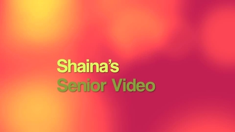 Thumbnail for entry Shaina's Senior Video