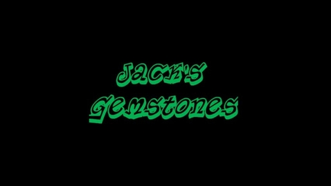 Thumbnail for entry Jack's Gemstones