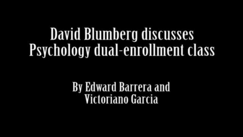 Thumbnail for entry David Blumberg discusses dual enrollment Psychology class