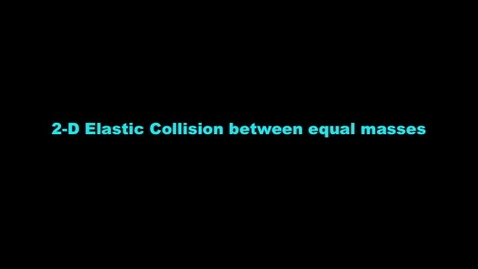 Thumbnail for entry 2-d elastic collision between equal mass