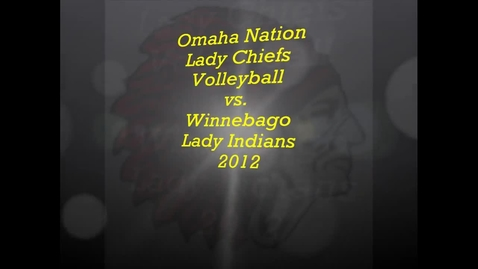 Thumbnail for entry Omaha Nation Lady Chiefs Volleyball vs. Winnebago Indians 2012
