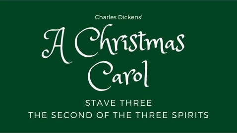 Thumbnail for entry A Christmas Carol - Stave Three: The Second of the Three Spirits