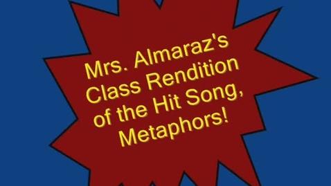 Thumbnail for entry Metaphors, Metaphors, Metaphors by Mrs. Almaraz's Class 2013