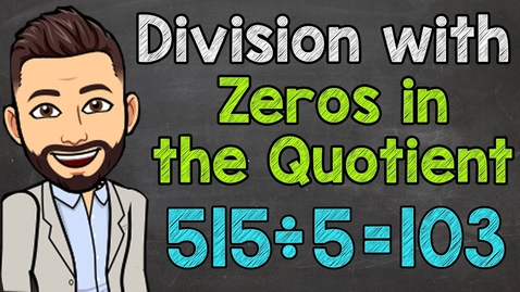 Thumbnail for entry Division with Zeros in the Quotient | Math with Mr. J