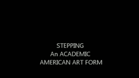 Thumbnail for entry Stepping: An American Art Form