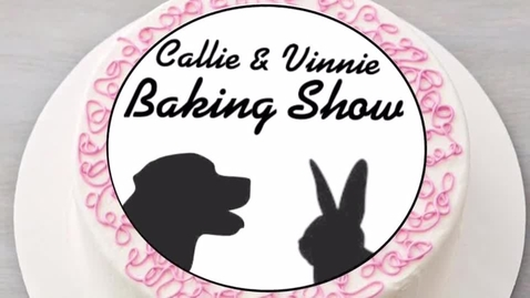 Thumbnail for entry Callie & Vinnie Baking Show - Addy, Daphne and Elia