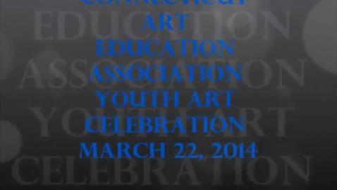 Thumbnail for entry Youth Art Celebration - Connecticut Art Education Association 2014