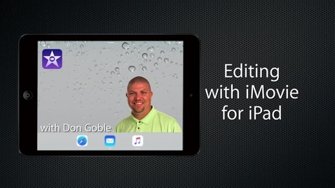 Thumbnail for entry  Editing with iMovie for iPad: Creating a project