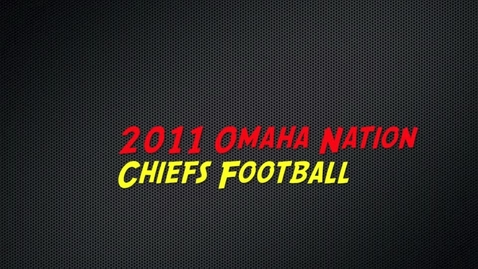 Thumbnail for entry 2011 Omaha Nation Chiefs Football Game 2