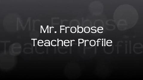 Thumbnail for entry Shanahan Teacher Profile - Mr. Frobose