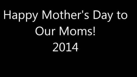 Thumbnail for entry Mother's Day 2014