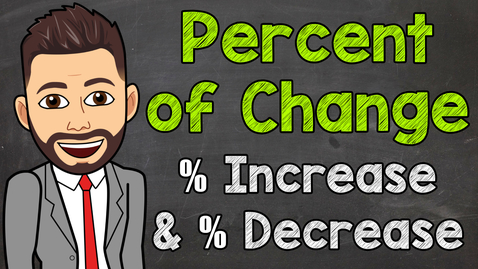 Thumbnail for entry Percent of Change | Math with Mr. J
