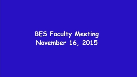 Thumbnail for entry BES Faculty Meeting - November 16, 2015