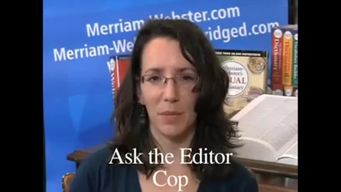Thumbnail for entry Cop - Merriam-Webster Ask the Editor