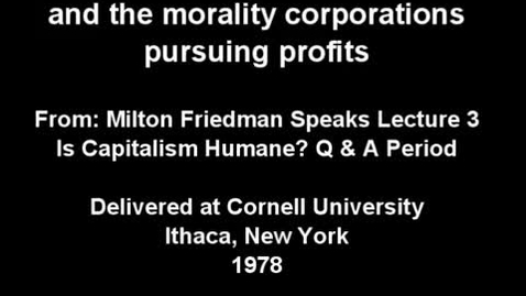 Thumbnail for entry Friedman on Self-Interest and the Profit Motive part 1