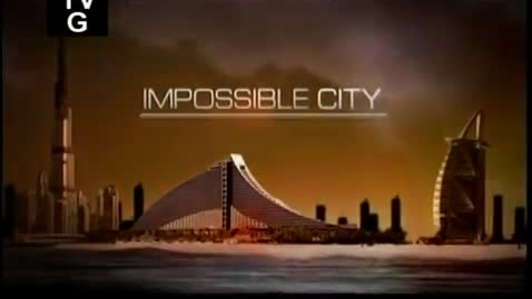 Thumbnail for entry Impossible City - Dubai (5 of 6)