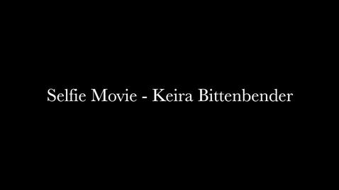 Thumbnail for entry Keira Bittenbender's Selfie Movie