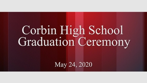 Thumbnail for entry Corbin High School Graduation 2020
