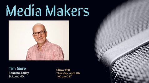 Thumbnail for entry Media Makers show #20 -  Tim Gore