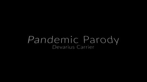 Thumbnail for entry Devarius pandemic parody