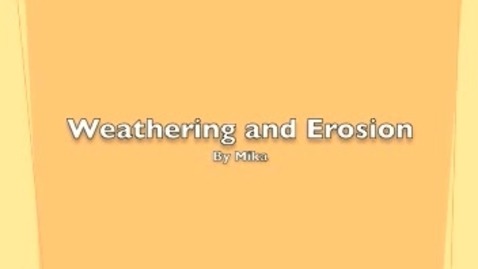 Thumbnail for entry Weathering and Erosion Assigment 2011