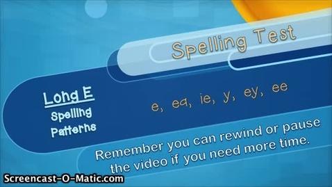 Thumbnail for entry 3.4- Long E Spelling Test
