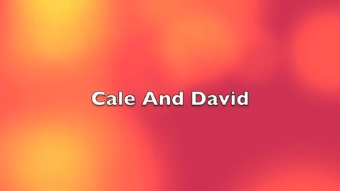 Thumbnail for entry Cale and David O