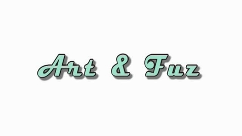 Thumbnail for entry Art & Fuz