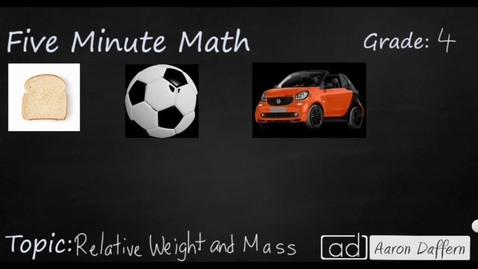 Thumbnail for entry 4th Grade Math Relative Weight and Mass