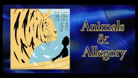 Thumbnail for entry Life of Pi - Animals & Allegory