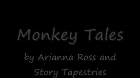 Thumbnail for entry Monkey Tales by Ariannna Ross and Story Tapestries