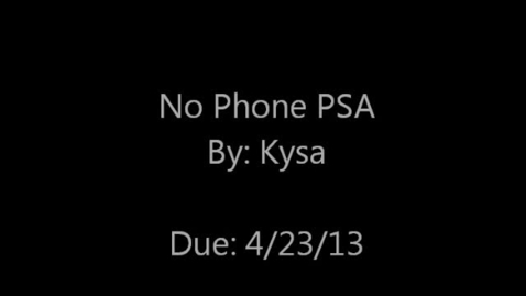 Thumbnail for entry No Phone PSA