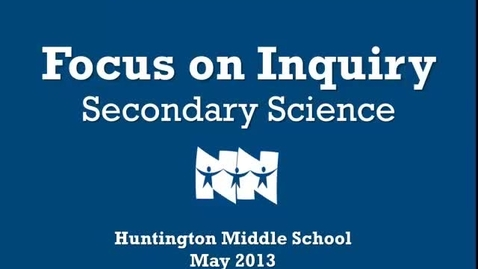 Thumbnail for entry May 2013 Focus on Inquiry