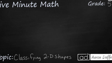 Thumbnail for entry 5th Grade Math Classifying 2-D shapes