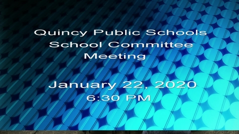 Thumbnail for entry Quincy School Committee January 22, 2020