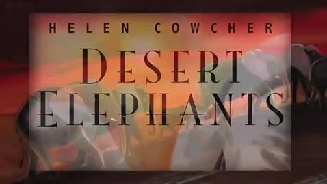 Thumbnail for entry DESERT ELEPHANTS, by Helen Cowcher