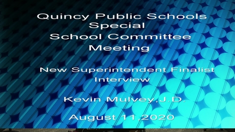Thumbnail for entry New Superintendent  Finalist Interview: Kevin Mulvey, J.D.