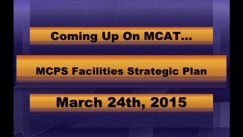 Thumbnail for entry MCPS Facilities Strategic Plan Mtg Mar 24 2015